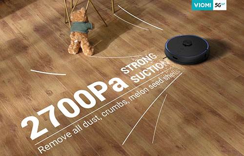 Viomi Alpha (S9) - 2700Pa vacuum suction to remove any tiny dust!