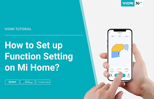 Viomi Robot Vacuum-mop - How to Set up Function Setting on Mijia