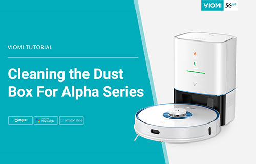 Viomi Robot Vacuum-mop - Cleaning the Dust Box - For Alpha Series