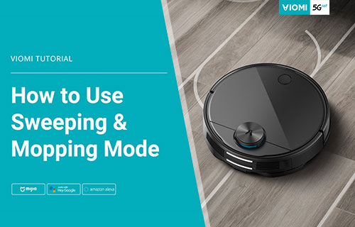 Viomi Robot Vacuum-mop - How to Use Sweeping & Mopping Mode