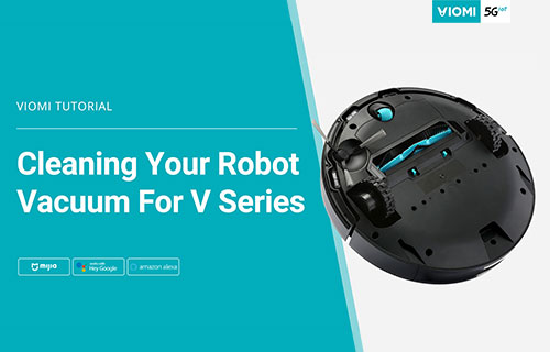 How to Clean Your Viomi Robot Vacuum - For V Series