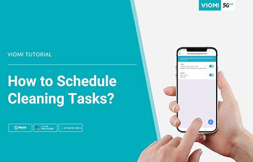 Viomi Robot Vacuum-mop - How to Schedule Cleaning Tasks