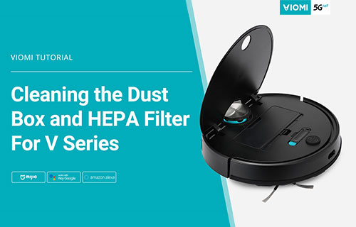 Viomi Robot Vacuum-mop - Cleaning the Dust Box and HEPA Filter - For V Series