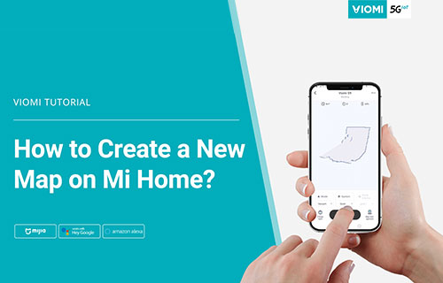 Viomi Robot Vacuum-mop - How to Create a New Map on Mijia