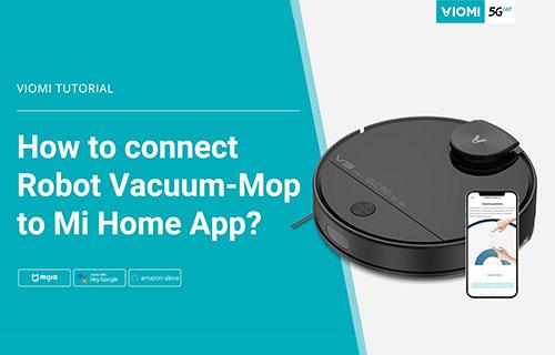 How to Connect Viomi Robot Vacuum-mop to Mijia App